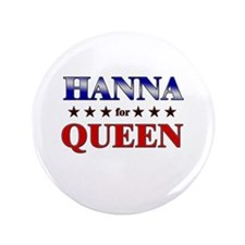 "HANNA for queen 3.5"" Button"