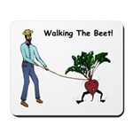 Walking The Beet! Mousepad
