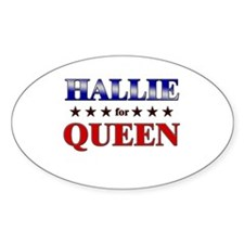 HALLIE for queen Oval Decal