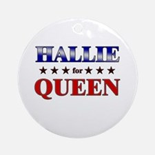 HALLIE for queen Ornament (Round)