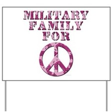 Military Family for Peace - pink Yard Sign
