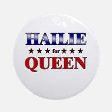 HAILIE for queen Ornament (Round)