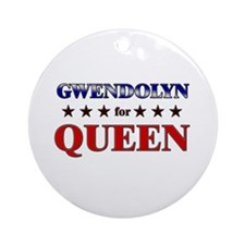 GWENDOLYN for queen Ornament (Round)