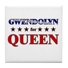 GWENDOLYN for queen Tile Coaster