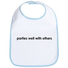 Parties Well With Others Bib