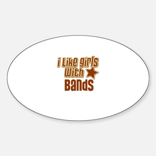 I Like Girls with Bands Oval Decal