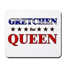 GRETCHEN for queen Mousepad
