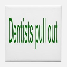 Dentists Pull Out Tile Coaster