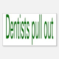 Dentists Pull Out Rectangle Decal
