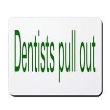 Dentists Pull Out Mousepad