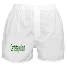 Dentists Pull Out Boxer Shorts