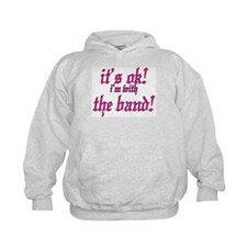 it's ok! im with the band! Hoodie