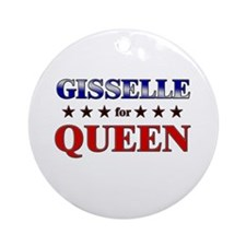 GISSELLE for queen Ornament (Round)