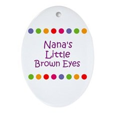Nana's Little Brown Eyes Oval Ornament
