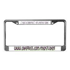Med Student Gone Crazy! License Plate Frame