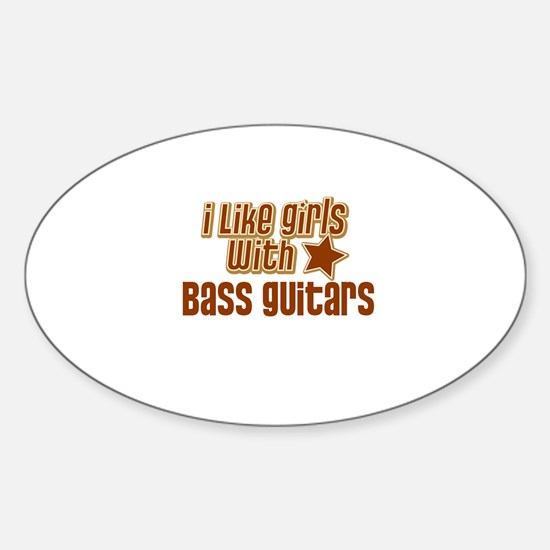 I Like Girls with Bass Guitar Oval Decal