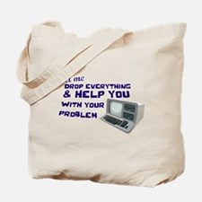 Drop Everything & Help You Tote Bag