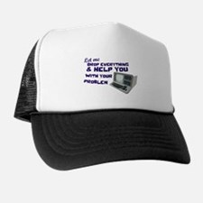 Drop Everything & Help You Trucker Hat