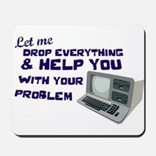 Drop Everything & Help You Mousepad