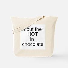 Hot in chocolate Tote Bag