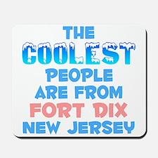 Coolest: Fort Dix, NJ Mousepad