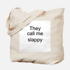 They call me slappy Tote Bag