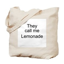 They call me lemonade Tote Bag