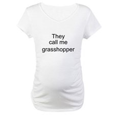 They call me grasshopper Shirt