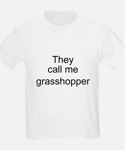 They call me grasshopper T-Shirt