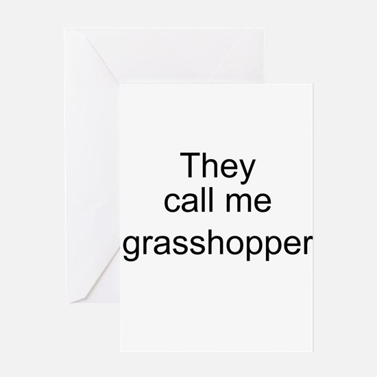 They call me grasshopper Greeting Card