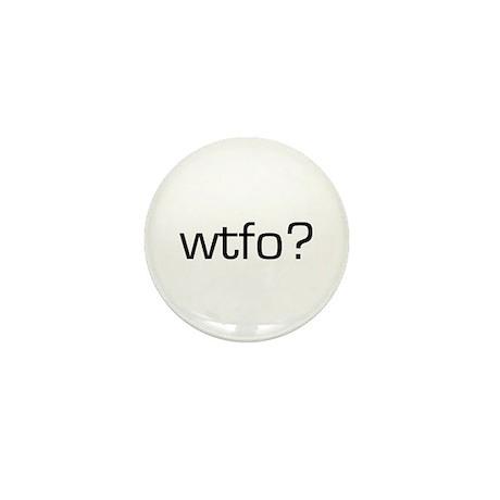 WTFO? Mini Button