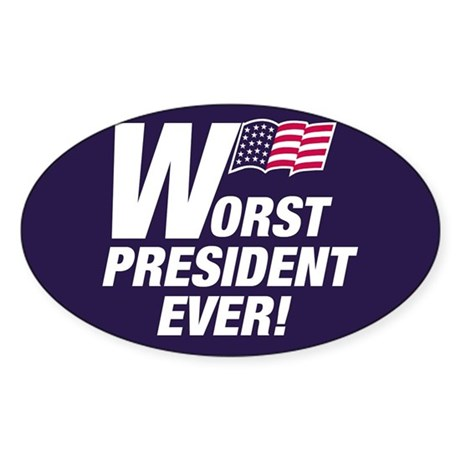 Worst President Ever Oval Sticker