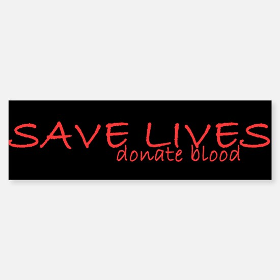 Save Lives Bumper Bumper Bumper Sticker
