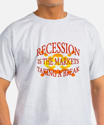 Recession is? T-Shirt