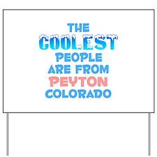 Coolest: Peyton, CO Yard Sign
