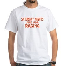 Saturday Nights Are For Racin Shirt