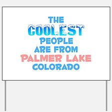 Coolest: Palmer Lake, CO Yard Sign