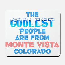 Coolest: Monte Vista, CO Mousepad