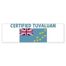 CERTIFIED TUVALUAN Bumper Bumper Sticker