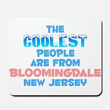 Coolest: Bloomingdale, NJ Mousepad