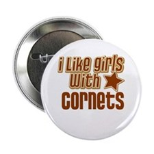"I Like Girls with Cornets 2.25"" Button"