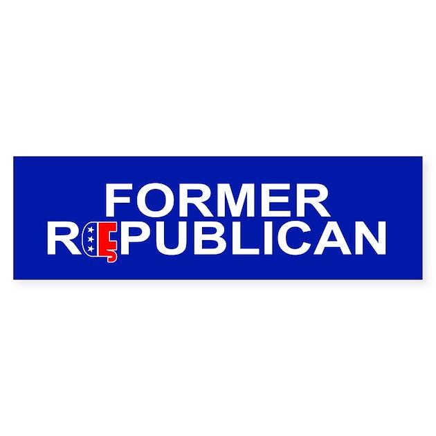 Republican Bumper Stickers FORMER REPUBLICAN Bump...