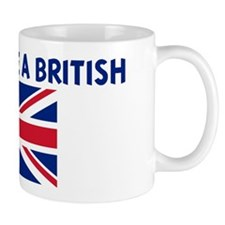 PROUD TO BE A BRITISH Mug