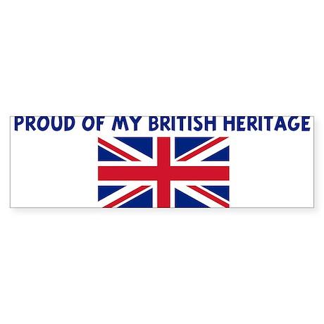 PROUD OF MY BRITISH HERITAGE Bumper Sticker