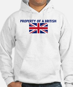 PROPERTY OF A BRITISH Hoodie