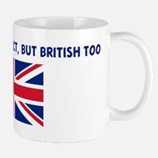 NOT ONLY AM I PERFECT BUT BRI Mug