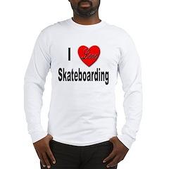 I Love Skateboarding Long Sleeve T-Shirt