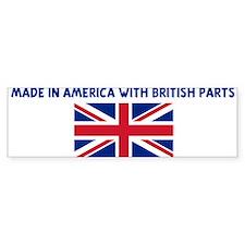 MADE IN AMERICA WITH BRITISH Bumper Bumper Sticker