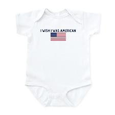 I WISH I WAS AMERICAN Infant Bodysuit