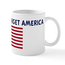 I WILL NEVER FORGET AMERICA Mug